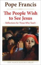 The People Wish to See Jesus: Reflections for Those Who Teach