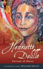 Henriette Delille: Servant of Slaves