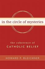 In the Circle of Mysteries: The Coherence of Catholic Belief