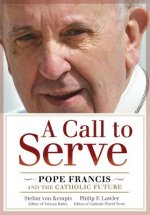 A Call to Serve: Pope Francis and the Catholic Future