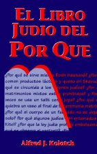 El Libro Judio del Por Que = Jewish Book of Why