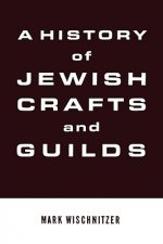 A History of Jewish Crafts and Guilds