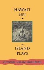 Hawaii Nei: Island Plays