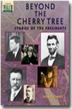 Beyond the Cherry Tree: Stories of the Presidents