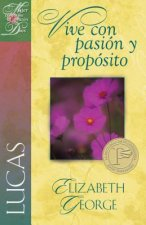 Vive Con Pasion y Proposito = Living with Passion and Purpose