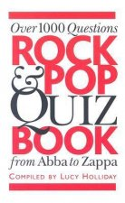 Rock & Pop Quiz Book: Over 1000 Questions, from Abba to Zappa