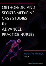 Orthopedic and Sports Medicine Case Studies for Advanced Practice Nurses