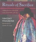 Rituals of Sacrifice: Walking the Face of the Earth on the Sacred Path of the Sun