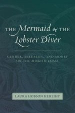 The Mermaid and the Lobster Diver: Gender, Sexuality, and Money on the Miskito Coast