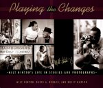 Playing the Changes: Milt Hinton's Life in Stories and Photographs