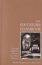 The Educator's Handbook: Principles, Reflections, Directives, of a Master Pedagogue