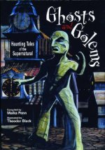 Ghosts and Golems: Haunting Tales of the Supernatural