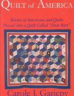 Quilt of America: Stories of Americans and Quilts Pieced Into a Quilt Called