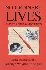 No Ordinary Lives: Four 19th Century Teenage Diaries