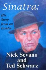Sinatra: His Life from an Insider