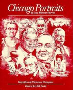 Chicago Portraits: Biographies of 250 Famous Chicagoans