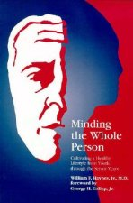 Minding the Whole Person: Cultivating a Healthy Lifestyle from Youth Through the Senior Years
