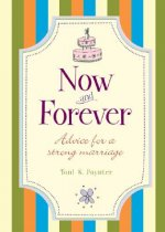 Now and Forever: Advice for a Strong Marriage