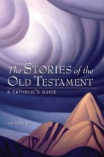 The Stories of the Old Testament: A Catholic's Guide