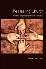 The Healing Church: Practical Programs for Health Ministries