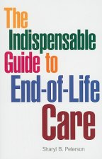 The Indispensable Guide to End-Of-Life Care