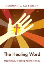 The Healing Word: Preaching and Teaching Health Ministry