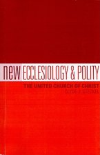 New Ecclesiology & Polity: The United Church of Christ