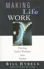 Making Life Work: A Compendium of Contemporary Biblical Scholarship