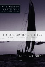 1 & 2 Timothy and Titus: 12 Studies for Individuals and Groups