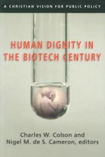 Human Dignity in the Biotech Century: A Christian Vision for Public Policy