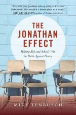 The Jonathan Effect: Helping Kids and Schools Win the Battle Against Poverty