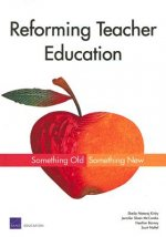 Reforming Teacher Education: Something Old, Something New
