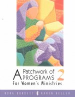 A Patchwork of Programs 2: For Women's Ministries