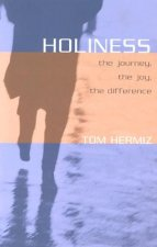 Holiness: The Journey, the Joy, the Difference