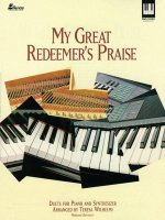 My Great Redeemer's Praise: Duets for Piano and Synthesizer