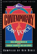 Contemporary Low Voice: Solo Arrangements of Current Favorites and New Songs