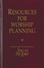 Resources for Worship Planning: A Companion to the Hymnal
