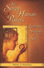 Seven Human Powers: Luminous Shadows of the Self