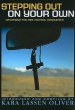 Stepping Out on Your Own: Devotions for High School Graduates