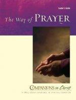 Companions in Christ: The Way of Prayer: Leader's Guide
