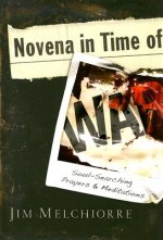 Novena in Time of War: Soul-Searching Prayers and Meditations