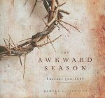 The Awkward Season: Prayers for Lent
