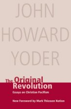 The Original Revolution: Essays on Christian Pacifism