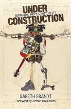 Under Construction: Reframing Men's Spirituality