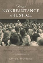 From Nonresistance to Justice: The Transformation of Mennonite Church Peace Rhetoric, 1908-2008
