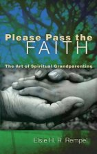 Please Pass the Faith: The Art of Spiritual Grandparenting