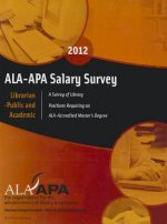 ALA-APA Salary Survey 2012: Librarian -- Public and Academic