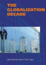The Globalization Decade: A Critical Reader