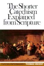 Shorter Catechism Explained: