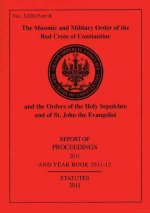 The Masonic and Military Order of the Red Cross of Constantine and the Order of the Holy Sepulchre and of St. John the Evangelist, Volume 25, Part 2: